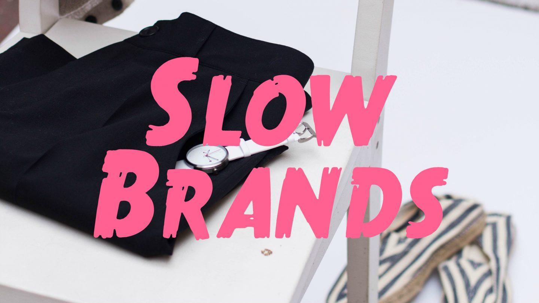 Slow Brands #1